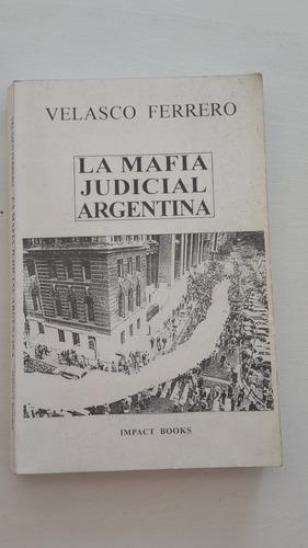 la mafia judicial argentina - velasco ferrero