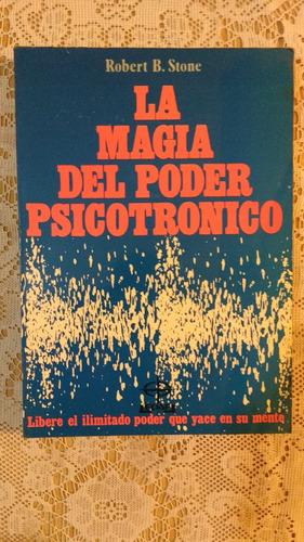 la magia del poder psicotronico robert b. stone edaf