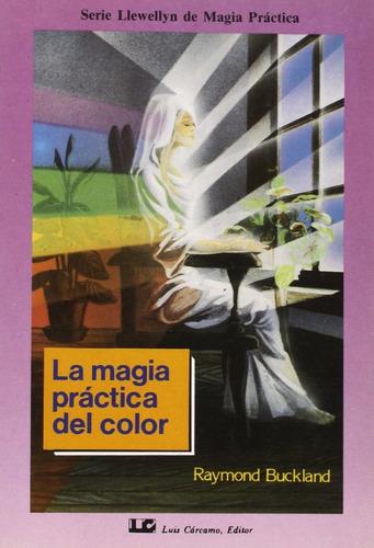 la magia practica del color, raymond buckland, cárcamo