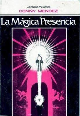 la mágica presencia - conny méndez