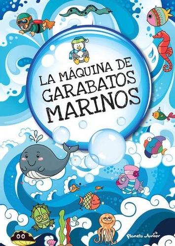 la máquina de garabatos marinos - autores varios