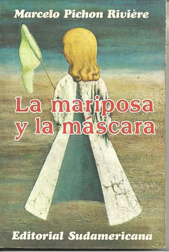 la mariposa y la máscara - marcelo pichón riviere