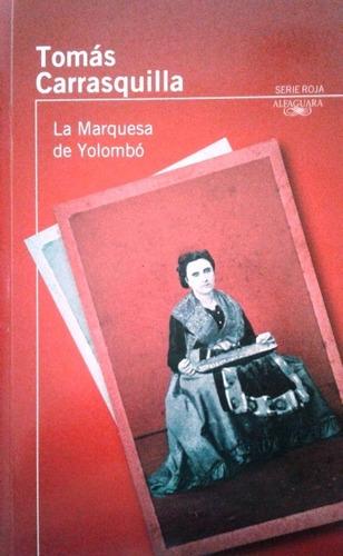 la marquesa de yolombó / tomás carrasquilla / alfaguara