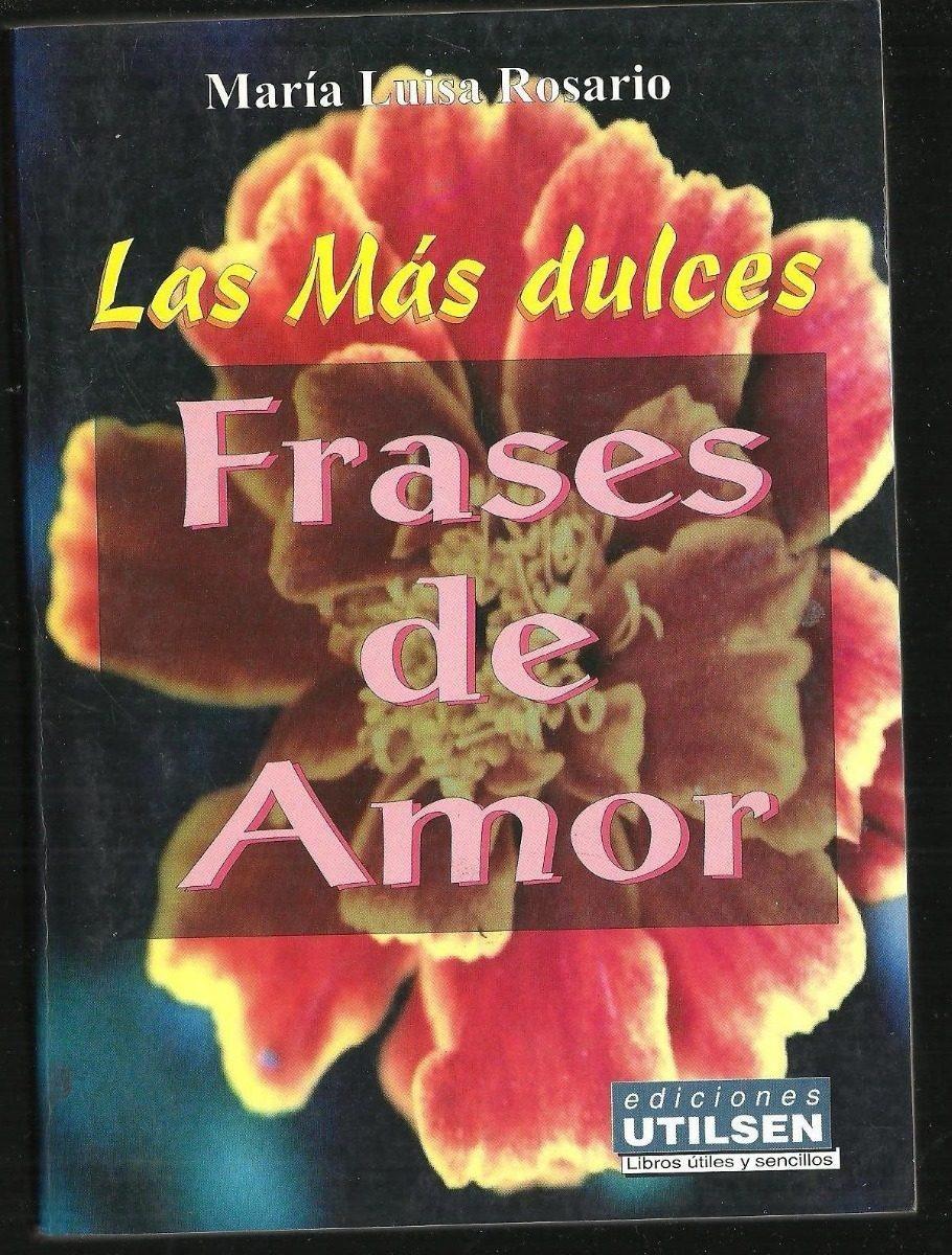 La Mas Dulces Frases De Amor Poesia Maria Luisa Rosario 8000