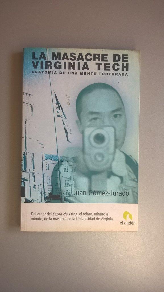 La Masacre De Virginia Tech - Gómez Jurado - $ 49,00 en Mercado Libre
