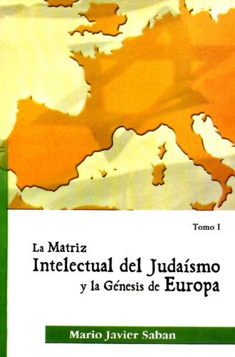 la matriz intelectual del judaísmo tomo 1, saban, ed. saban