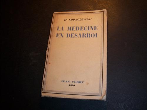 la médecine en désarroi . dr kopaczewski . en francés