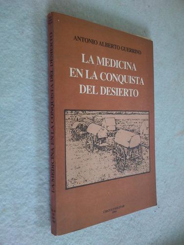 la medicina en la conquista del desierto - antonio guerrino