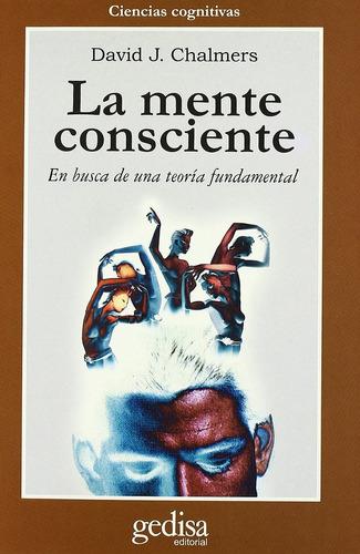 la mente consciente, chalmers, ed. gedisa