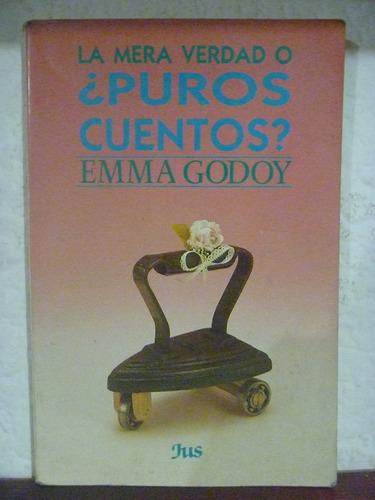 la mera verdad o ¿puros cuentos? emma godoy. jus, 1992