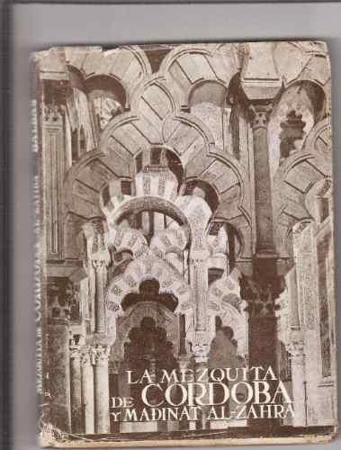 la mezquita de cordoba y madinat al-zahra  l. torres balbas