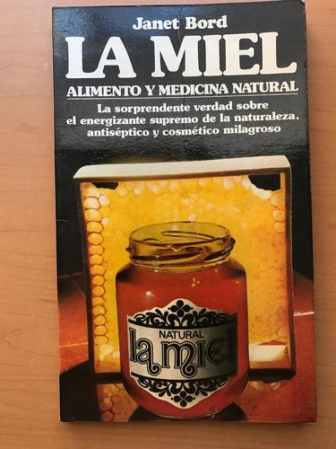 la miel: alimento y medicina natural - janet bord