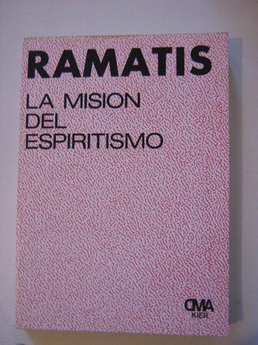 la misión del espiritismo ramatis ( hercilio maes) kier 1997