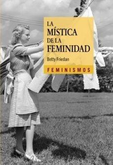 la mística de la feminidad, betty friedan, cátedra