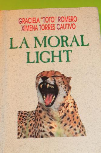 la moral light  graciela toto romero ximena torres cautivo
