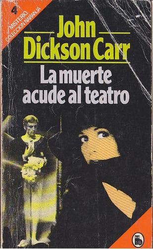 la muerte acude al teatro - john dickson carr