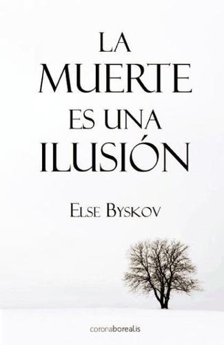 la muerte es una ilusion(libro otras literaturas)