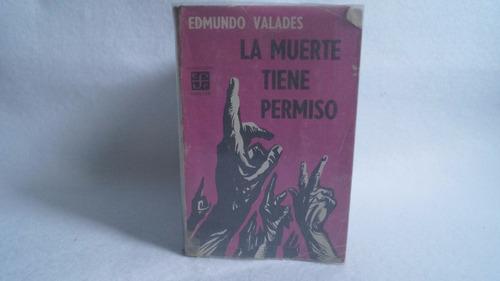 la muerte tiene permiso / edmundo valadés
