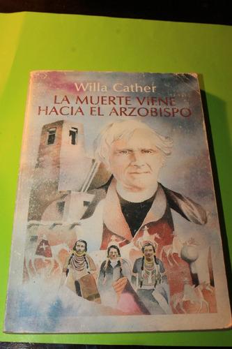 la muerte viene hacia el arzobispo  willa cather