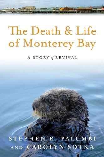 la muerte y la vida de la bahía de monterey: una historia de