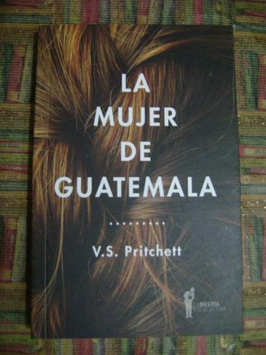 la mujer de guatemala  v  s  pritchett