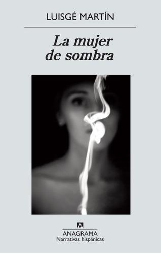 la mujer de sombra(libro novela y narrativa)