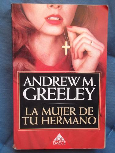 la mujer de tu hermano andrew greeley