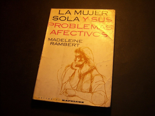 la mujer sola y sus problemas afectivos. madeleine rambert