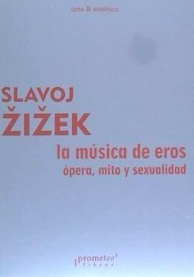 la música de eros: ópera, mito y sexualidad(libro música)