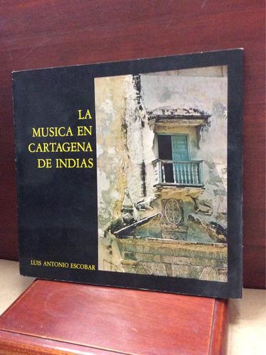 la música en cartagena de indias - luis antonio escobar