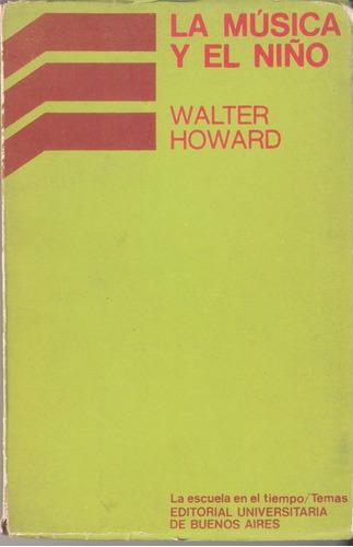 la musica y el niño  walter howard