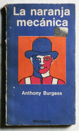la naranja mecánica / anthony burgess (ed minotauro 1974)