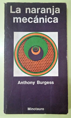 la naranja mecánica anthony burgess minotauro