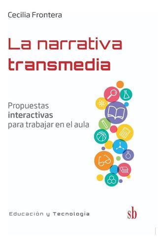 la narrativa transmedia, de cecilia frontera