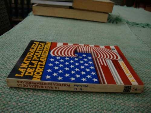la naturaleza de la politica norteamericana. nicholas, h. g.