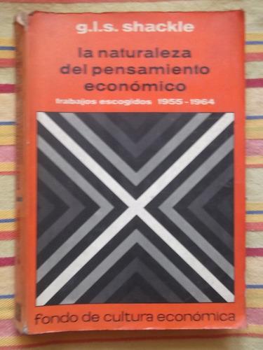la naturaleza del pensamiento económico g. l. s. shackle