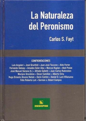 la naturaleza del peronismo - carlos s. fayt