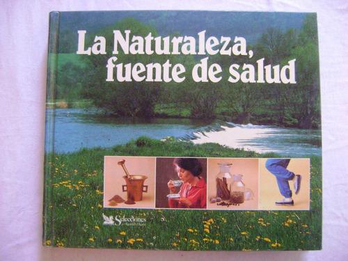 la naturaleza, fuente de salud - reader´s digest