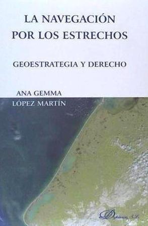 la navegaci¿n por los estrechos. geoestrategia y derecho(lib