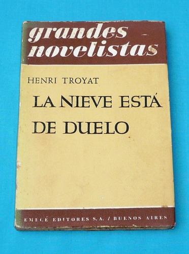 la nieve está de duelo henri troyat novela emecé argentina