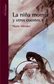 la niña momia y otros cuentos - mendez