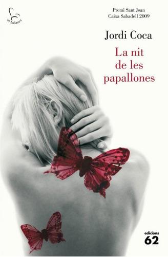 la nit de les papallones(libro novela y narrativa)