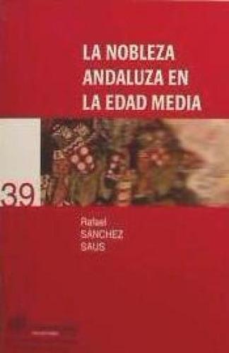 la nobleza andaluza en la edad media(libro historia de españ