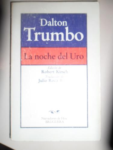 la noche del uro / dalton trumbo   a3