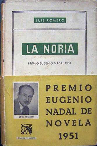 la noria luis romero premio nadal novela ediciones destino