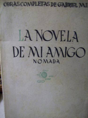 la novela de mi amigo nomada gabriel miro biblioteca nueva