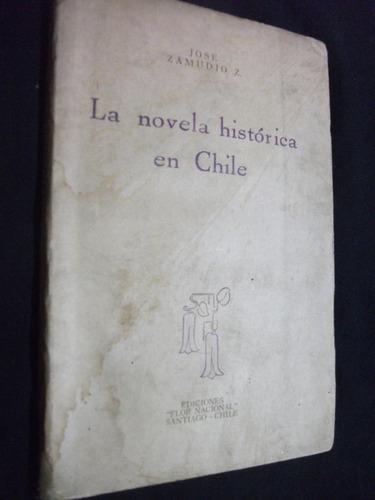 la novela histórica de chile / josé zamudio, edición1949
