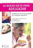 la nueva dieta para adelgazar/ the new diet to lose weight