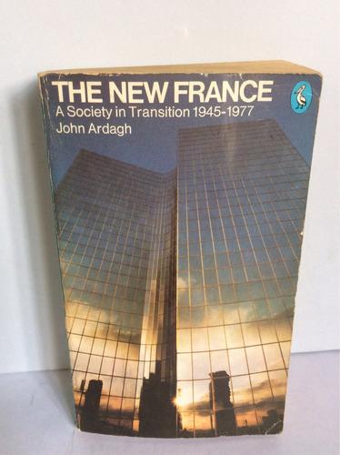 la nueva francia. en ingles. john ardagh