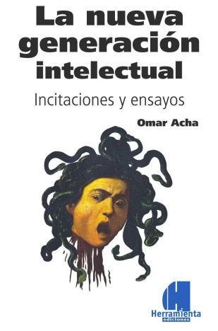 la nueva generación intelectual - incitaciones y ensayos